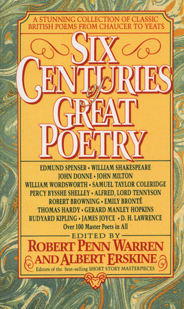 Six Centuries of Great Poetry by Robert Penn Warren and Albert Erskine