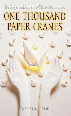 One Thousand Paper Cranes by Takayuki Ishii