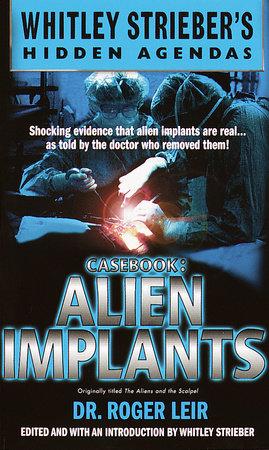 Casebook: Alien Implants by Roger Leir
