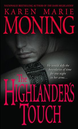 The highlanders touch by karen marie moning penguinrandomhouse the highlanders touch by karen marie moning fandeluxe Images