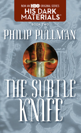 The Subtle Knife: His Dark Materials by Philip Pullman
