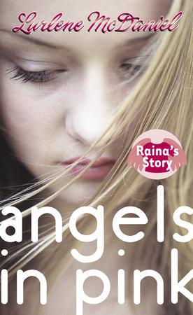 Angels in Pink: Raina's Story by Lurlene McDaniel