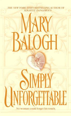 Simply Unforgettable by Mary Balogh
