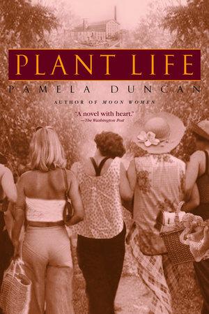 Plant Life by Pamela Duncan
