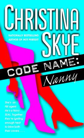 Code Name: Nanny by Christina Skye
