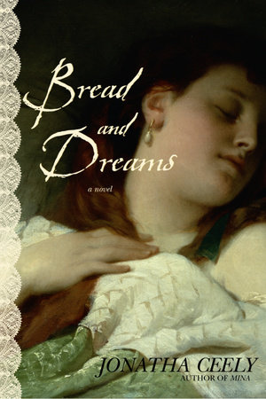Bread and Dreams by Jonatha Ceely
