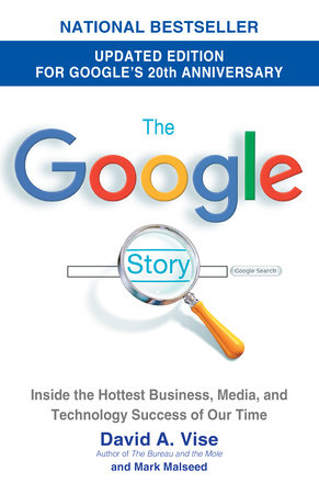 The Google Story by David A. Vise and Mark Malseed