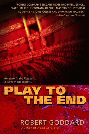 Play to the End by Robert Goddard