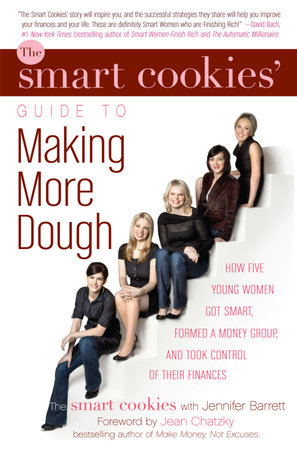 The Smart Cookies' Guide to Making More Dough by The Smart Cookies and Jennifer Barrett