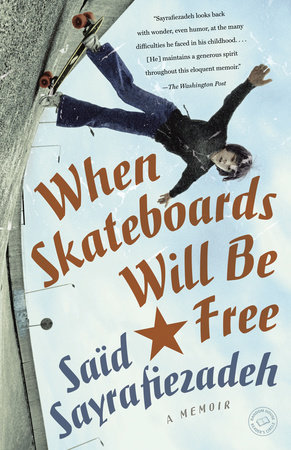 When Skateboards Will Be Free by Saïd Sayrafiezadeh