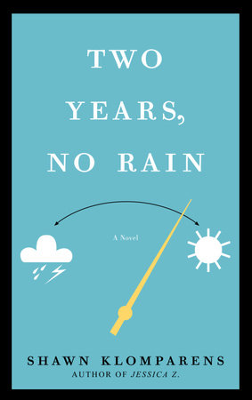 Two Years, No Rain by Shawn Klomparens