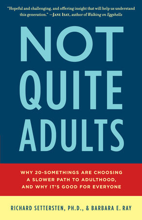 Not Quite Adults by Richard Settersten and Barbara E. Ray