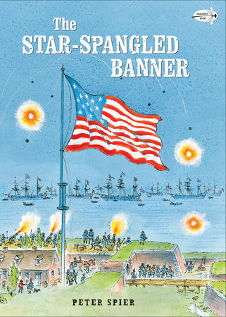 The Star-Spangled Banner by Peter Spier