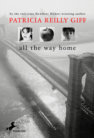 All the Way Home by Patricia Reilly Giff