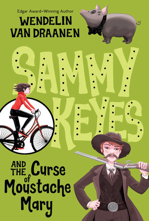 Sammy Keyes and the Curse of Moustache Mary by Wendelin Van Draanen