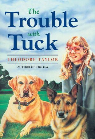 The Trouble with Tuck by Theodore Taylor