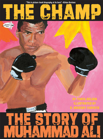 The Champ: The Story of Muhammad Ali by Tonya Bolden