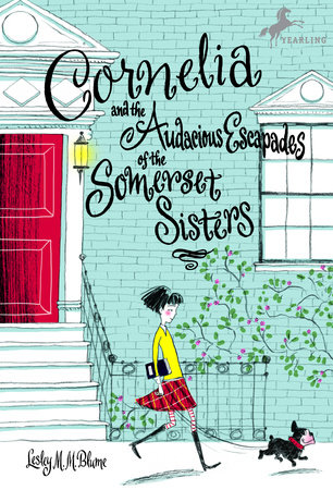 Cornelia and the Audacious Escapades of the Somerset Sisters by Lesley M. M. Blume