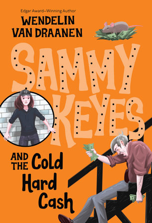 Sammy Keyes and the Cold Hard Cash by Wendelin Van Draanen