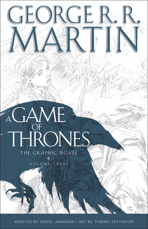 A Game of Thrones: The Graphic Novel: Volume Three by George R. R. Martin