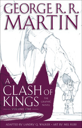 The cover of the book A Clash of Kings: The Graphic Novel: Volume One