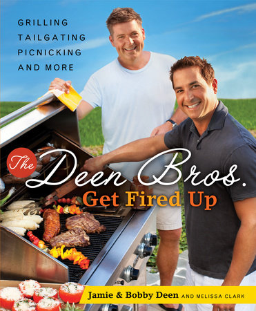 The Deen Bros. Get Fired Up by Jamie Deen and Bobby Deen