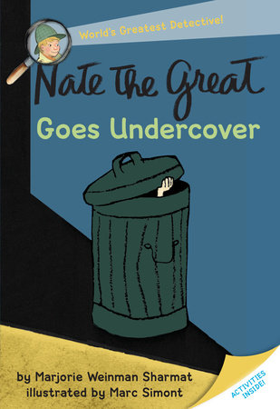 Nate the Great Goes Undercover by Marjorie Weinman Sharmat; illustrated by Marc Simont