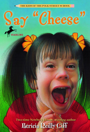 Say Cheese by Patricia Reilly Giff