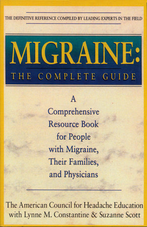 Migraine by American Council for Headache Education, Lynn M. Constantine and Suzanne Scott