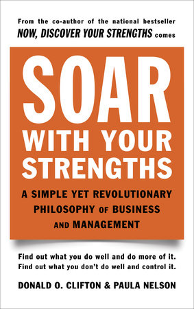 Soar with Your Strengths by Donald O. Clifton and Paula Nelson