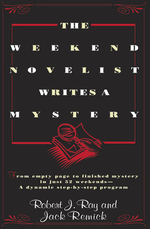The Weekend Novelist Writes a Mystery by Robert J. Ray
