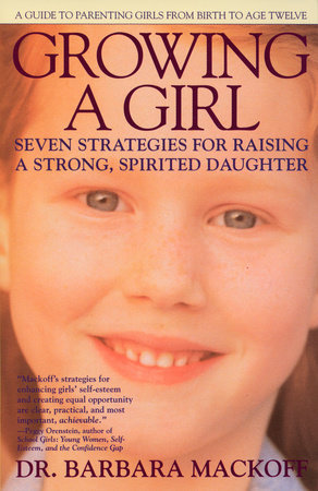 Growing a Girl by Dr. Barbara Mackoff