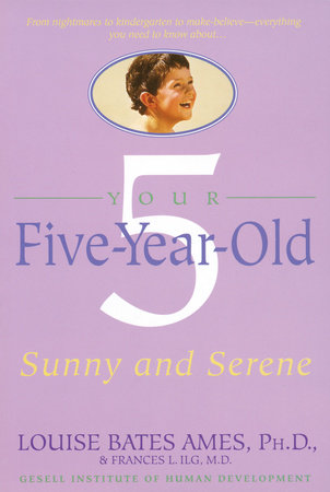 Your Five-Year-Old by Louise Bates Ames and Frances L. Ilg