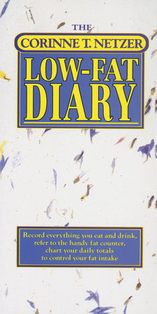 The Corinne T. Netzer Low-Fat Diary by Corinne T. Netzer