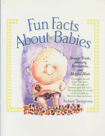Fun Facts About Babies by Richard Torregrossa