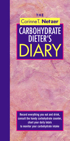 The Corinne T. Netzer Carbohydrate Dieter's Diary by Corinne T. Netzer