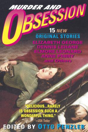 Murder and Obsession by Ann Perry, Elizabeth George, Elmore Leonard and Dennis Lehane