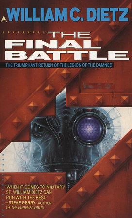 The Final Battle by William C. Dietz