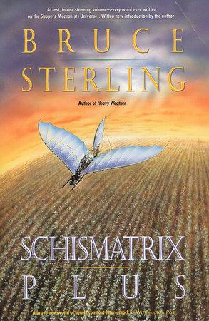 Schismatrix Plus by Bruce Sterling
