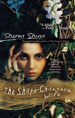 The Shape-Changer's Wife by Sharon Shinn