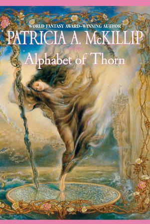 Ebook Alphabet Of Thorn By Patricia A Mckillip