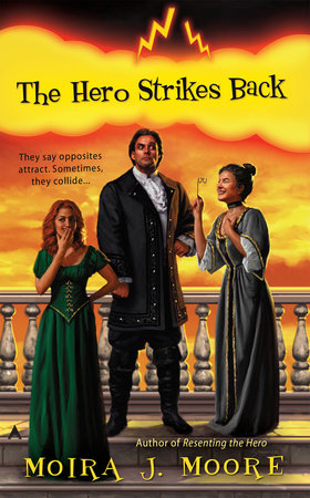 The Hero Strikes Back by Moira J. Moore