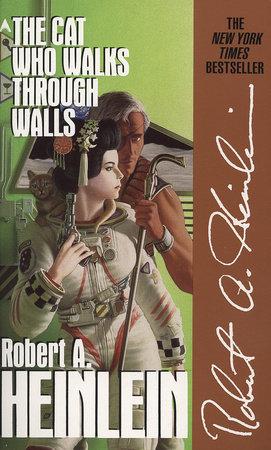 The Cat Who Walks through Walls by Robert A. Heinlein