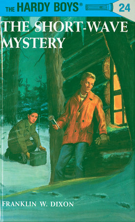 Hardy Boys 24: the Short-Wave Mystery by Franklin W. Dixon