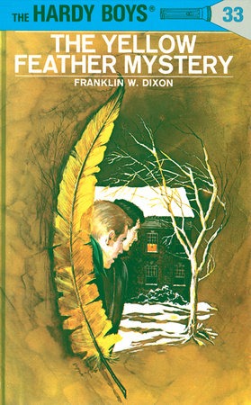 Hardy Boys 33: The Yellow Feather Mystery by Franklin W. Dixon
