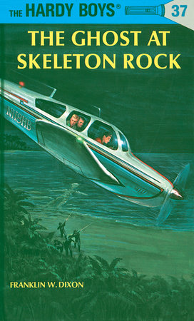 Hardy Boys 37: the Ghost at Skeleton Rock by Franklin W. Dixon