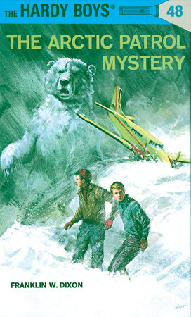 Hardy Boys 48: the Arctic Patrol Mystery