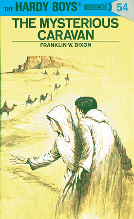 Hardy Boys 54: the Mysterious Caravan by Franklin W. Dixon