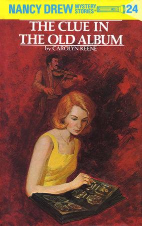 Nancy Drew 24: the Clue in the Old Album by Carolyn Keene