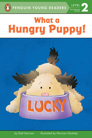 What a Hungry Puppy! by Gail Herman
